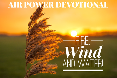 Fire, Wind and Water!