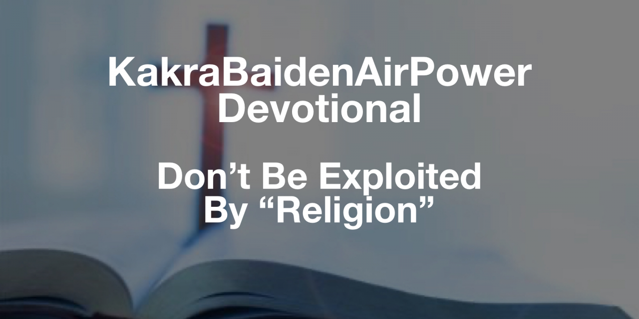 """Don't Be Exploited By """"Religion"""""""
