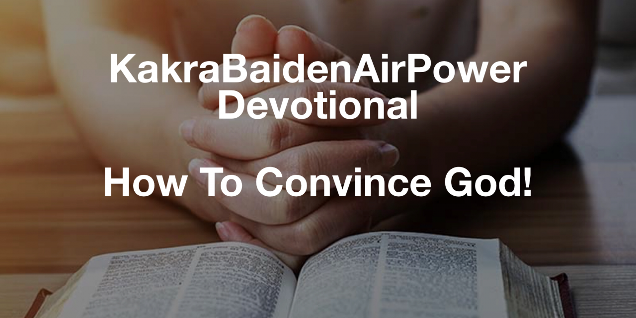 How To Convince God!