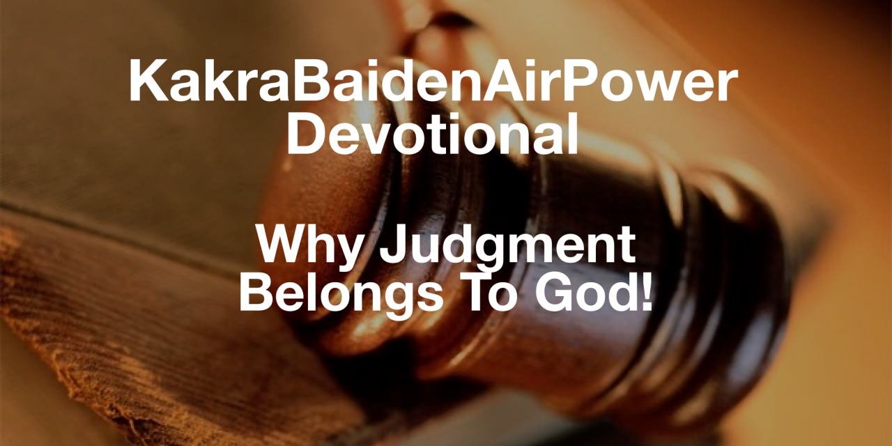Why Judgment Belongs To God!
