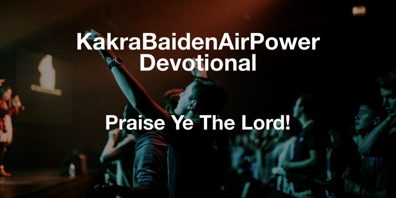 Praise Ye The Lord!