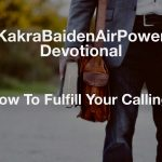 How To Fulfill Your Calling!