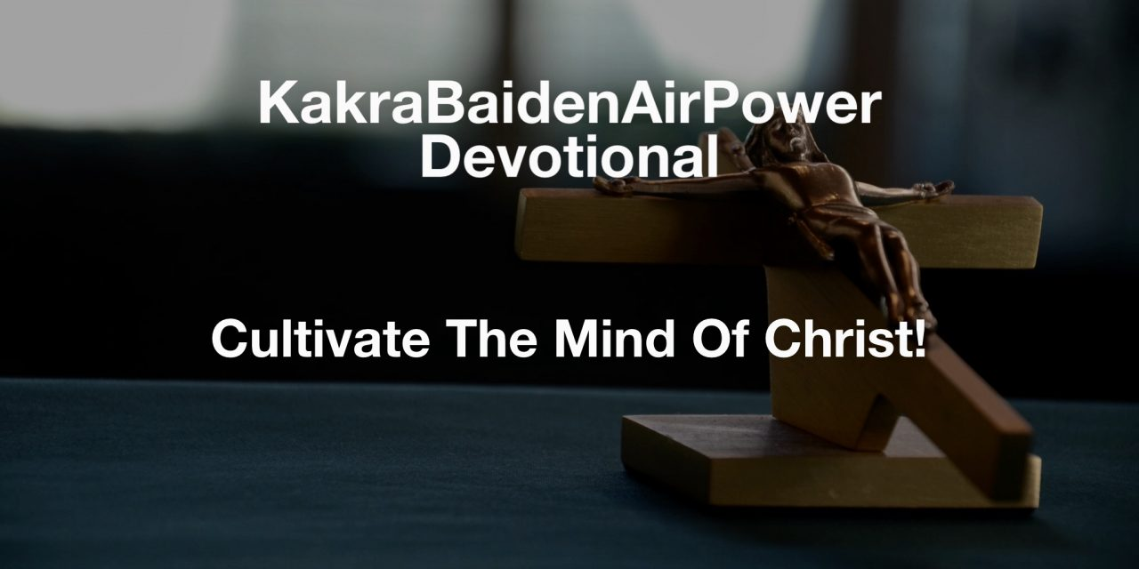 Cultivate The Mind Of Christ!
