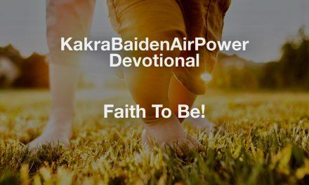 Faith To Be!